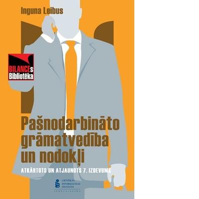 Vēl ir iegādājama atjaunotā un papildinātā I.Leibus grāmata par pašnodarbināto grāmatvedību